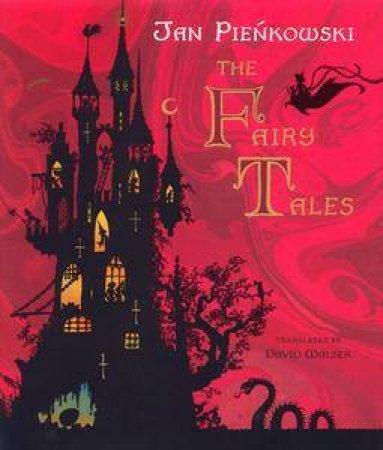 Jan Pienkowski: The Fairy Tales by Jan Pienkowski