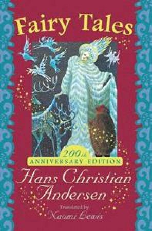 Fairy Tales - 200th Anniversary Edition by Hans Christian Andersen