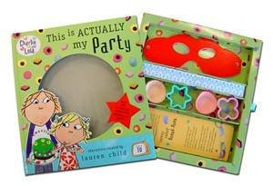 This Is Actually My Party: Charlie & Lola by Lauren Child