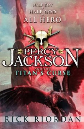 Percy Jackson And The Titan's Curse: Book Three by Rick Riordan