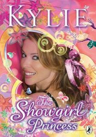 The Showgirl Princess by Kylie Minogue