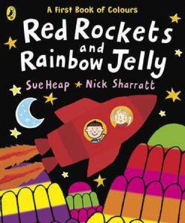 Red Rockets And Rainbow Jelly by Nick Sharratt & Sue Heap