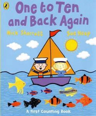 One To Ten And Back Again by Nick Sharratt & Sue Heap