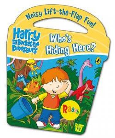 Who's Hiding Here? Harry And His Bucket Full Of Dinosaurs by Various