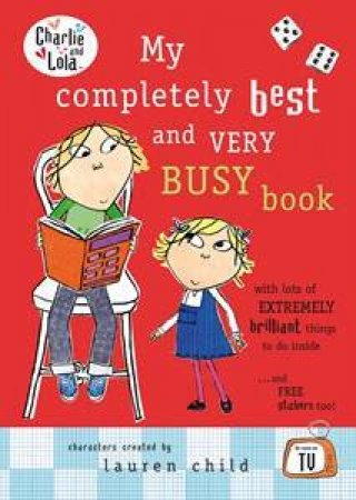 Charlie and Lola: My Completely Best and Busy Book by Lauren Child
