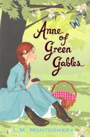 Anne Of Green Gables (Centenary Edition) by L.M Montgomery