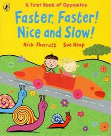 Faster, Faster! Nice And Slow! by Heap Sue Sharratt Nick