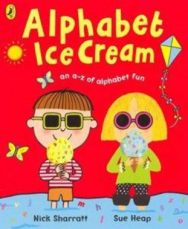 Alpabet Ice Cream: An A-Z Of Alphabet Fun by Sue Heap & Nick Sharratt