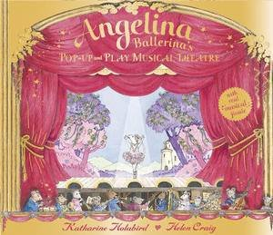 Angelina Ballerina's Pop-up and Play Musical Theatre by Katharine Holabird