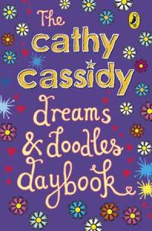 Cathy Cassidy Dreams and Doodles Daybook by Cathy Cassidy