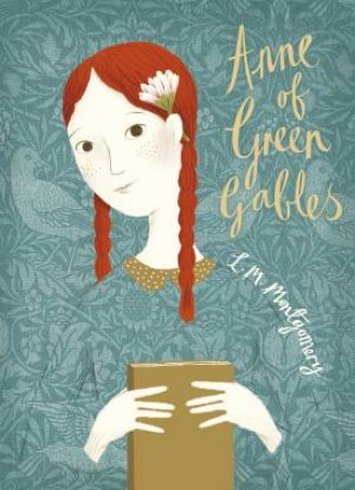 Anne Of Green Gables: V&A Collector's Edition by L. M. Montgomery
