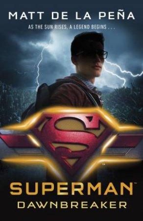 Superman: Dawnbreaker by Matt De La Peña