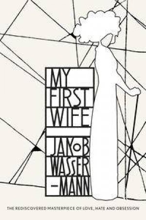 My First Wife by Jakob Wassermann