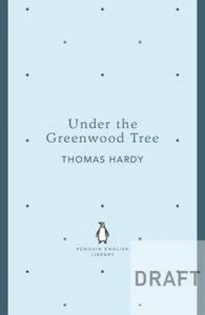 Under The Greenwood Tree: Penguin English Library by Thomas Hardy