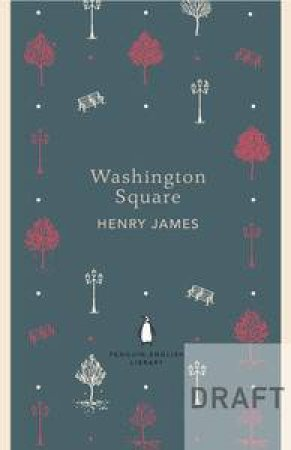 Washington Square: Penguin English Library by Henry James