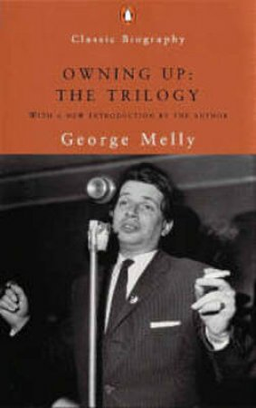 Owning-Up: The Trilogy by George Melly