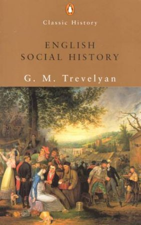 English Social History by G M Trevelyan