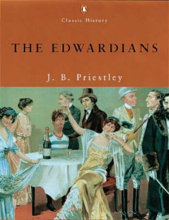 The Edwardians by J B Priestley