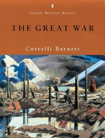 The Great War by Correlli Barnett