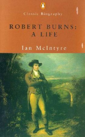 Robert Burns: A Life by Ian Mcintyre