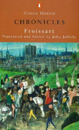 Classic History: Froissart's Chronicles by Froissart