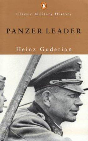 Penguin Classic Military History: Panzer Leader by Heinz Guderian