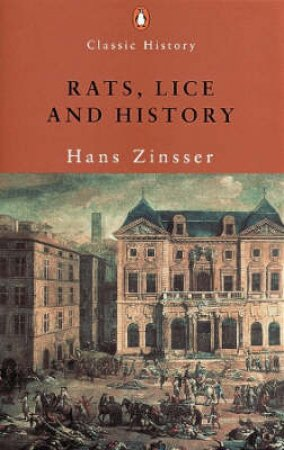 Rats, Lice & History by Hans Zinsser