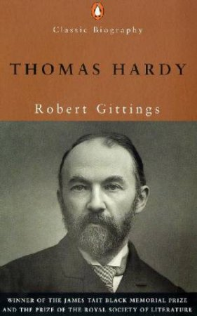 Penguin Classic Biography: Young Thomas Hardy by Robert Gittings