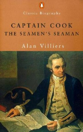 Penguin Classic Biography: Captain Cook by Alan Villiers