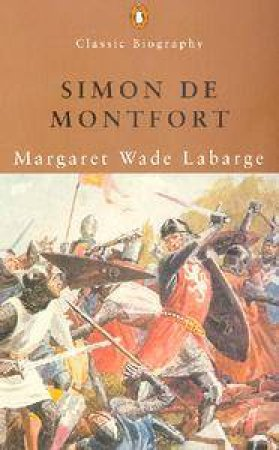 Penguin Classic Biography: Simon De Montfort by Margaret Wad Labarge