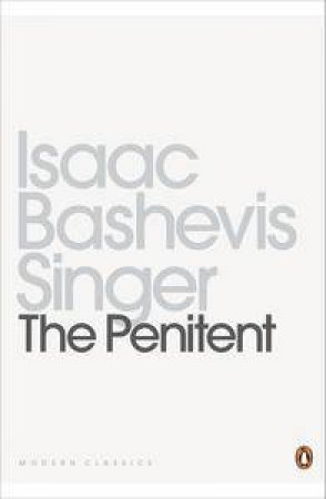 The Penitent by Bashevis Isaac Singer