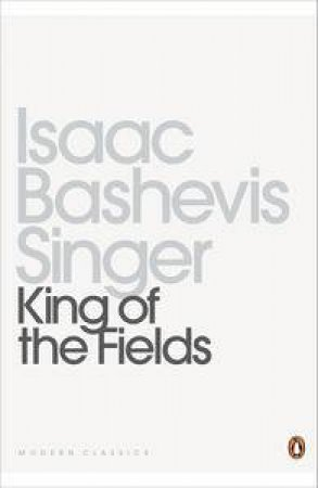 King of the Fields by Bashevis Isaac Singer