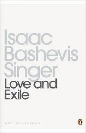Love and Exile by Bashevis Isaac Singer