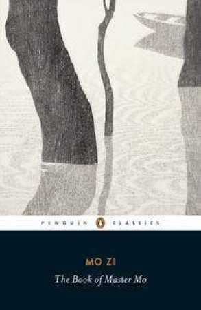 Penguin Classics: The Book of Master Mo by Mo Zi