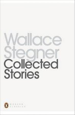 Collected Stories by Wallace Stegner