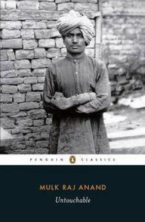 Penguin Classics: Untouchable by Mulk Raj Anand