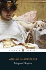 Penguin Classics: Antony and Cleopatra by William Shakespeare