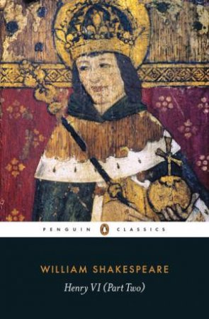 Penguin Classics: Henry VI - Part Two by William Shakespeare