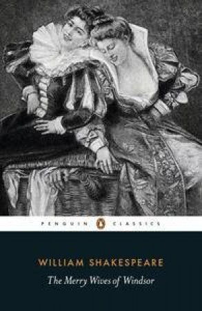 Penguin Classics: The Merry Wives of Windsor by William Shakespeare