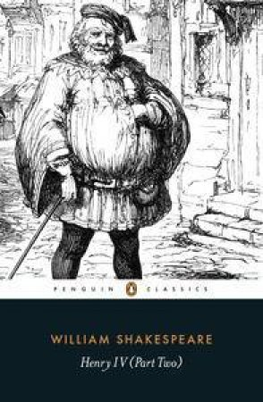 Penguin Classics: Henry IV - Part Two by William Shakespeare