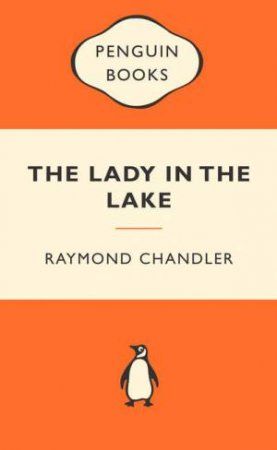 Popular Penguins: The Lady in the Lake by Raymond Chandler
