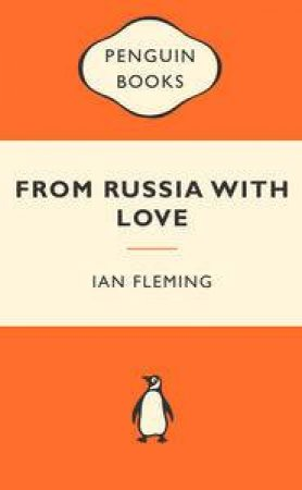 Popular Penguins: From Russia with Love by Ian Fleming