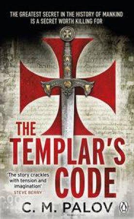 The Templar's Code by C M Palov