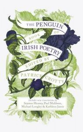 The Penguin Book of Irish Poetry by Patrick Crotty