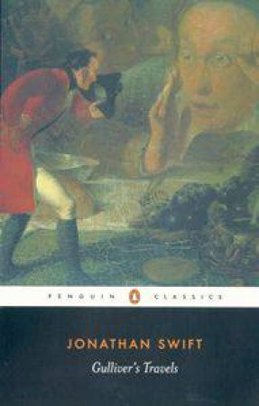 Penguin Classics: Gulliver's Travels by Jonathan Swift
