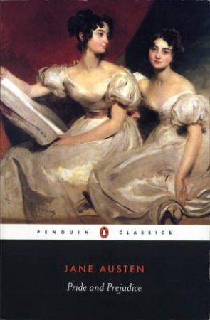Penguin Classics: Pride And Prejudice