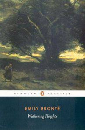 Penguin Classics: Wuthering Heights by Emily Bronte