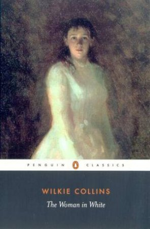 Penguin Classics: The Woman In White