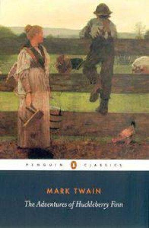Penguin Classics: Adventures Of Huckleberry Finn