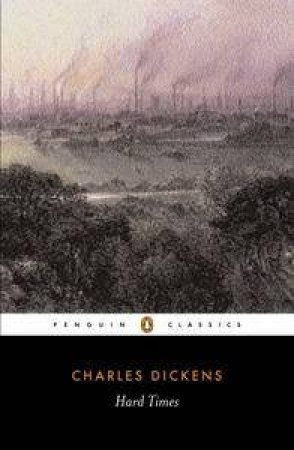 Penguin Classics: Hard Times by Charles Dickens